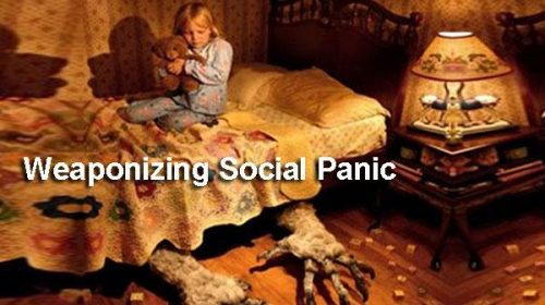 Weaponizing social panic