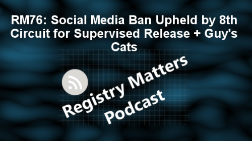 Registry Matters Episode 76: Social media ban upheld by 8th circuit for supervised release + Guy's cats