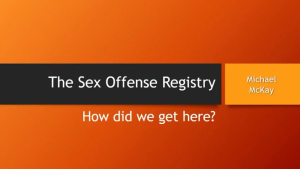 The Sex Offense Registry – How did we get here?